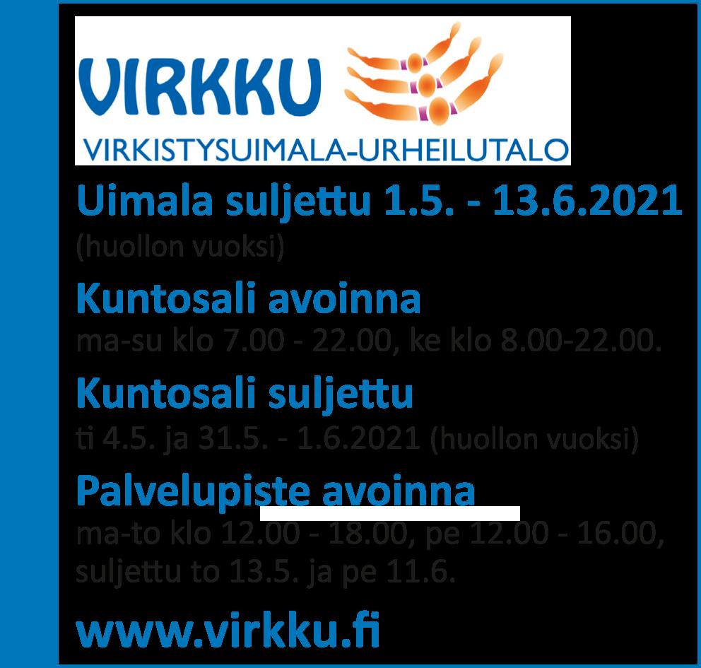 Virkistysuimala-urheilutalo Virkun autioloajat 1.5.-13.6.2021.