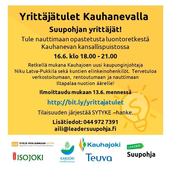 Kutsu yrittäjille yrittäjätulille Kauhanevalle keltaisella pohjalla. kuvan alalaidassa seuraavat logot: Etelä-Pohjanmaan liitto, Leader Suupohja, Kauhajoki, Karijoki, Isojoki ja Teuva