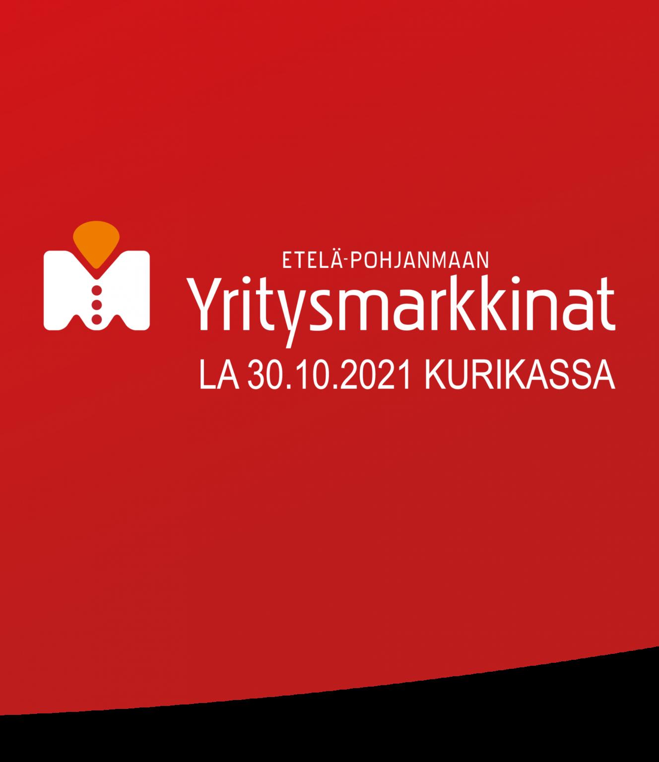 punaisella pohjalla teksti etelä-pohjanmaan yritysmarkkinat la 30.10.2021 Kurikassa. Tekstin vieressä yritysmarkkinoiden logo
